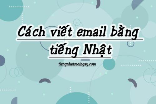 cách viêt email bằng tiếng nhật